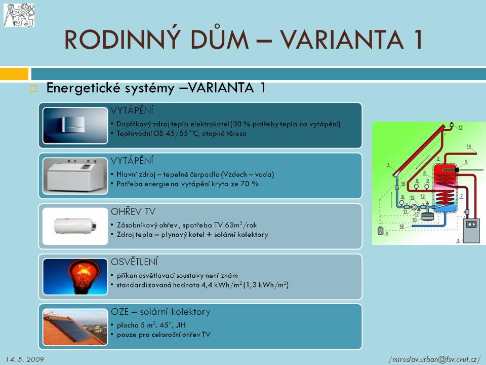RODINNÝ DŮM – VARIANTA 1 Energetické systémy –VARIANTA 1 14. 5. 2009