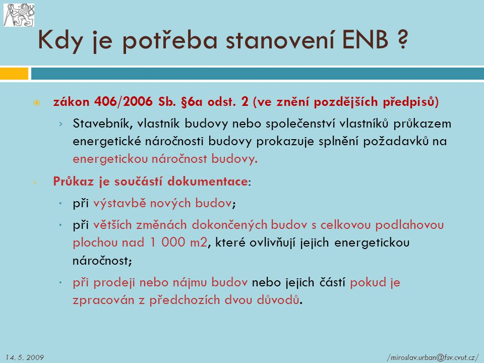 Kdy je potřeba stanovení ENB