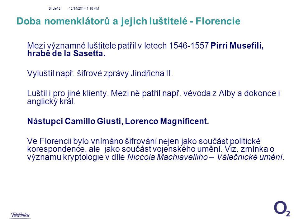 Doba nomenklátorů a jejich luštitelé - Florencie