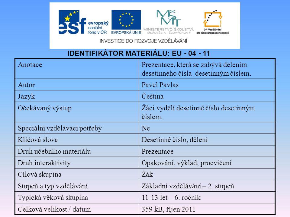 IDENTIFIKÁTOR MATERIÁLU: EU - 04 - 11