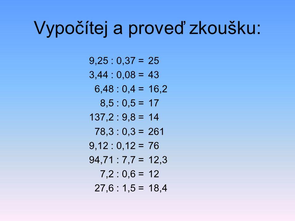 Vypočítej a proveď zkoušku:
