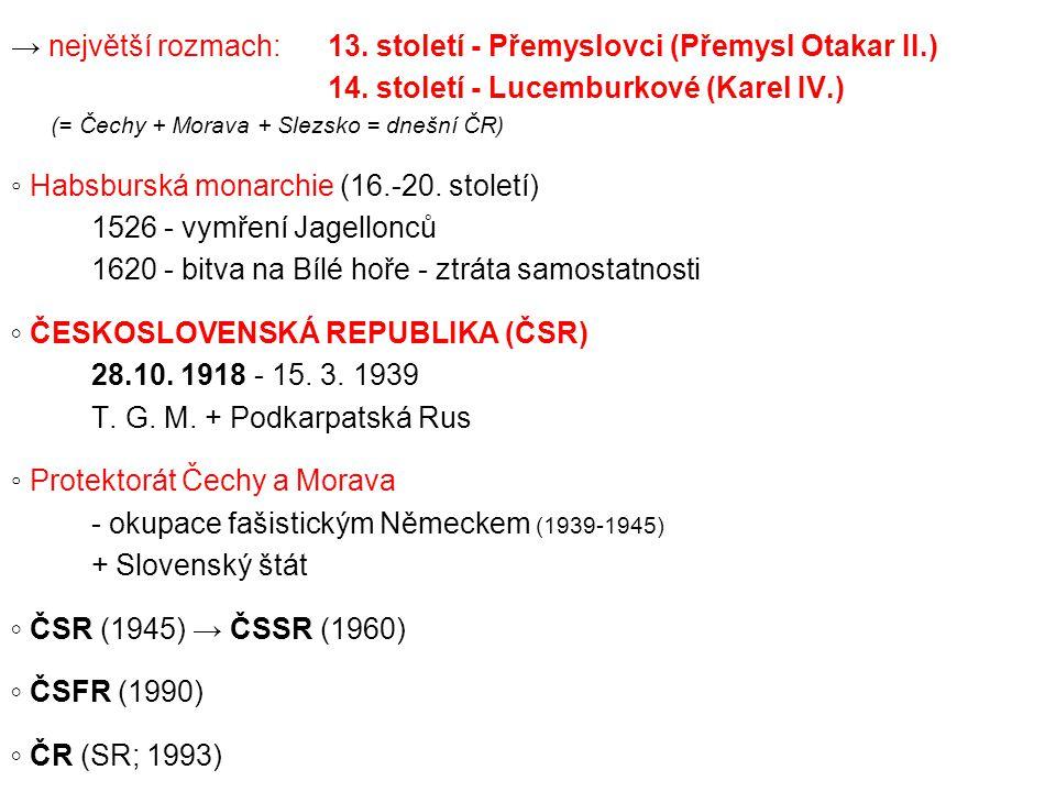 → největší rozmach: 13. století - Přemyslovci (Přemysl Otakar II.)