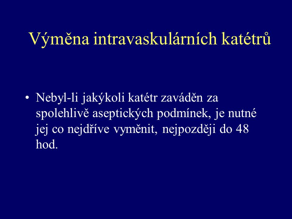 Výměna intravaskulárních katétrů