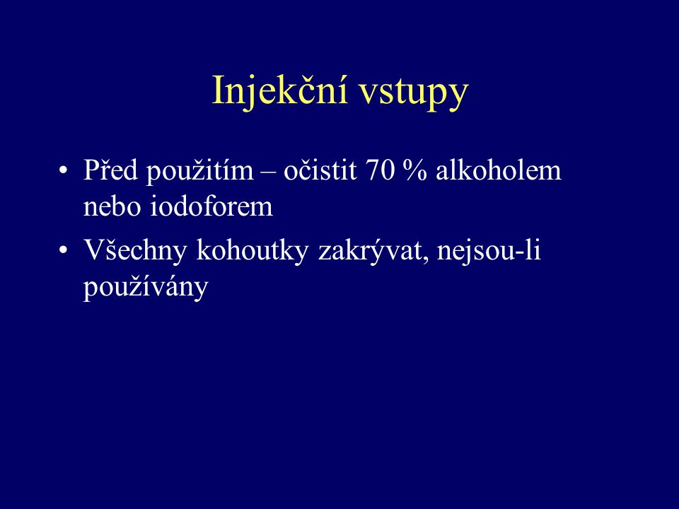 Injekční vstupy Před použitím – očistit 70 % alkoholem nebo iodoforem