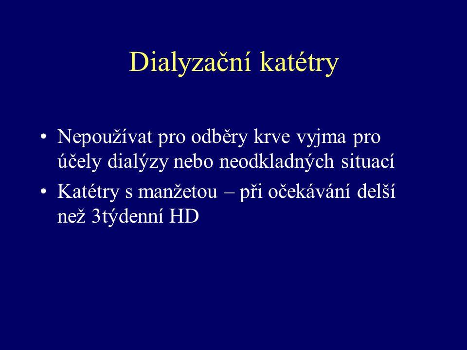 Dialyzační katétry Nepoužívat pro odběry krve vyjma pro účely dialýzy nebo neodkladných situací.