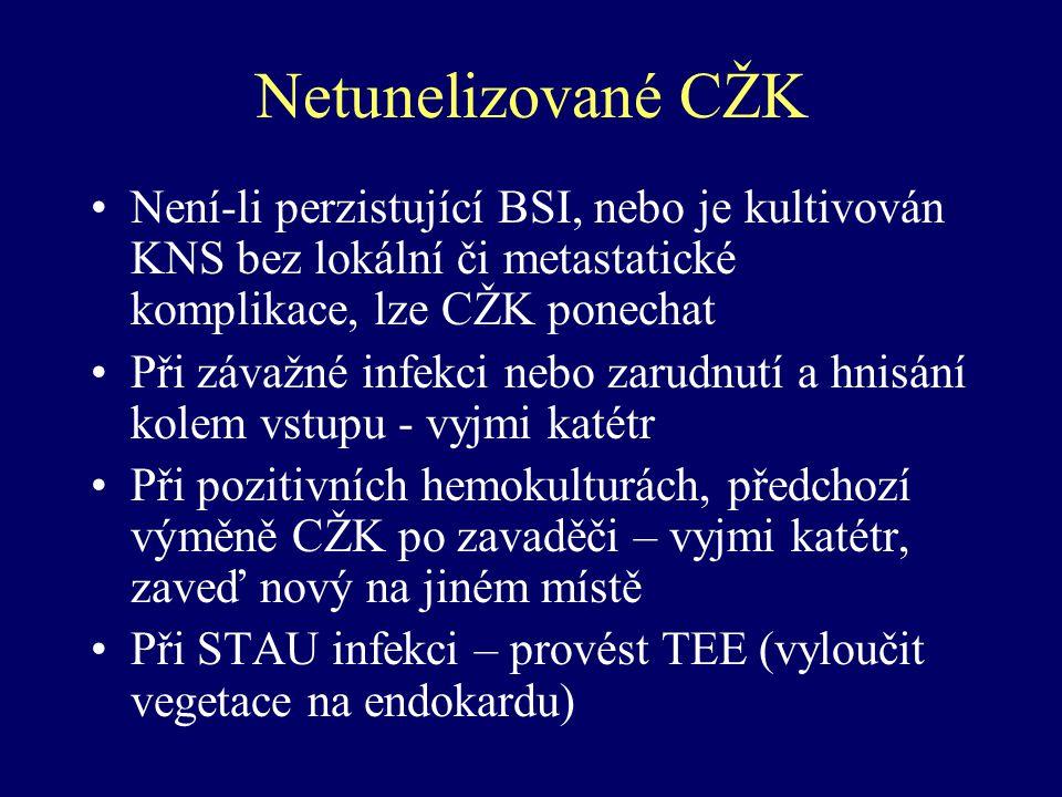 Netunelizované CŽK Není-li perzistující BSI, nebo je kultivován KNS bez lokální či metastatické komplikace, lze CŽK ponechat.