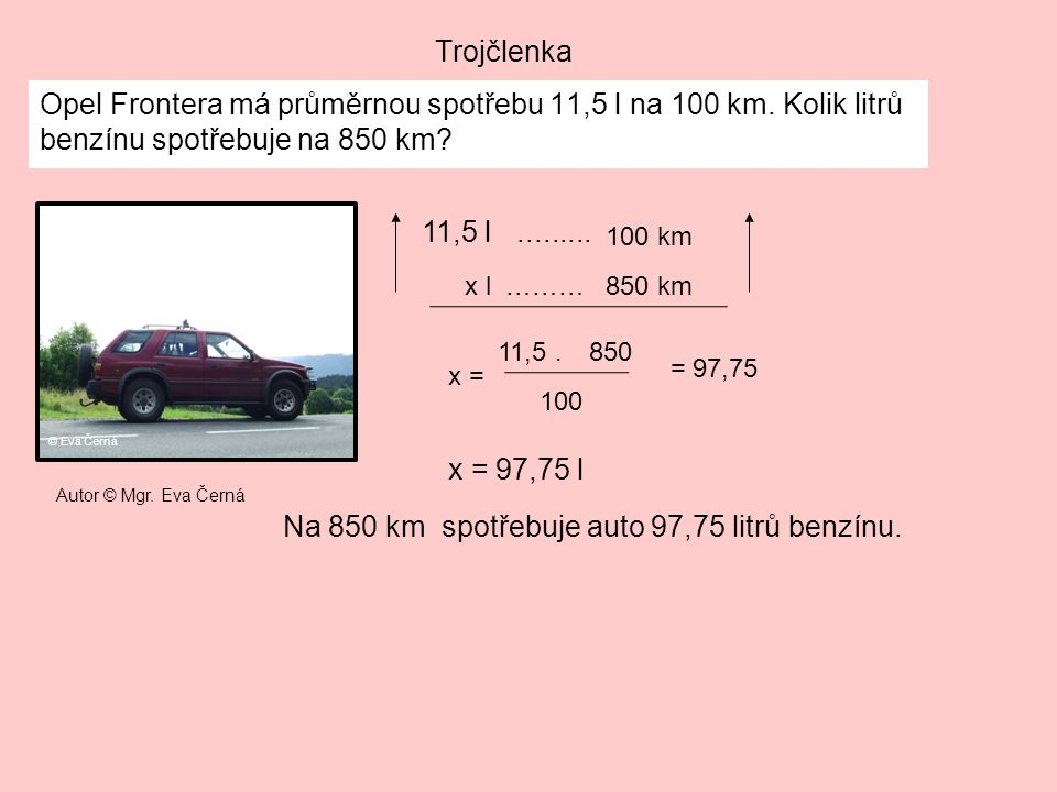 Na 850 km spotřebuje auto 97,75 litrů benzínu.