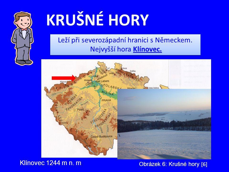 KRUŠNÉ HORY Leží při severozápadní hranici s Německem.