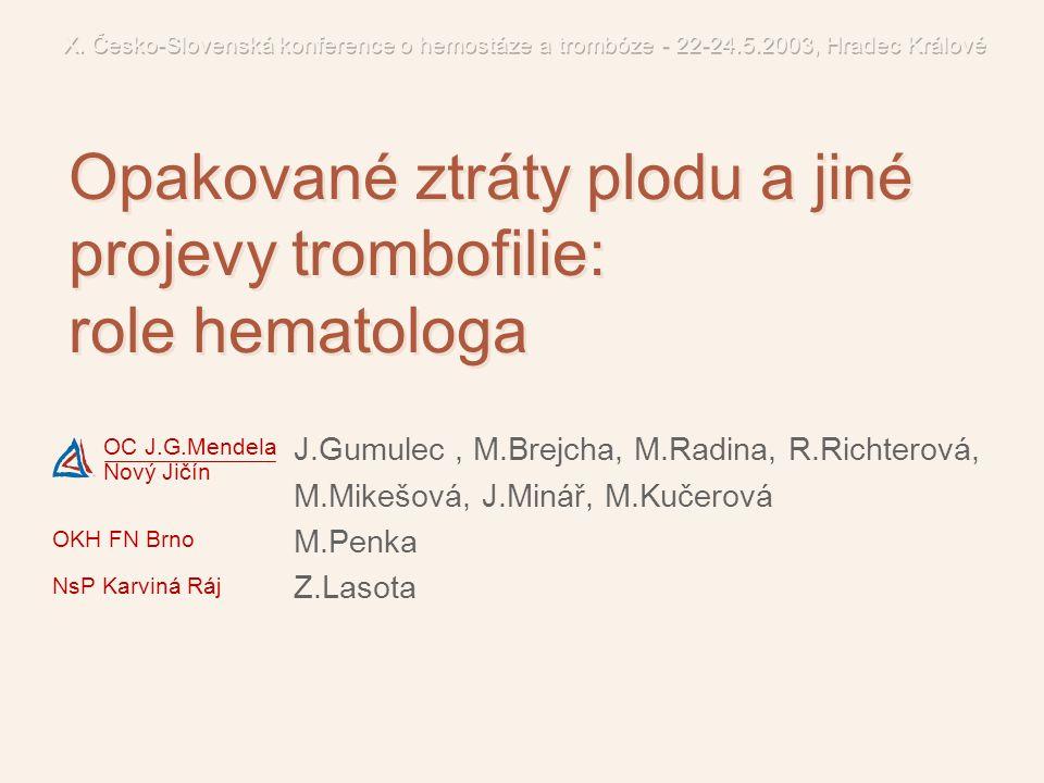 Opakované ztráty plodu a jiné projevy trombofilie: role hematologa
