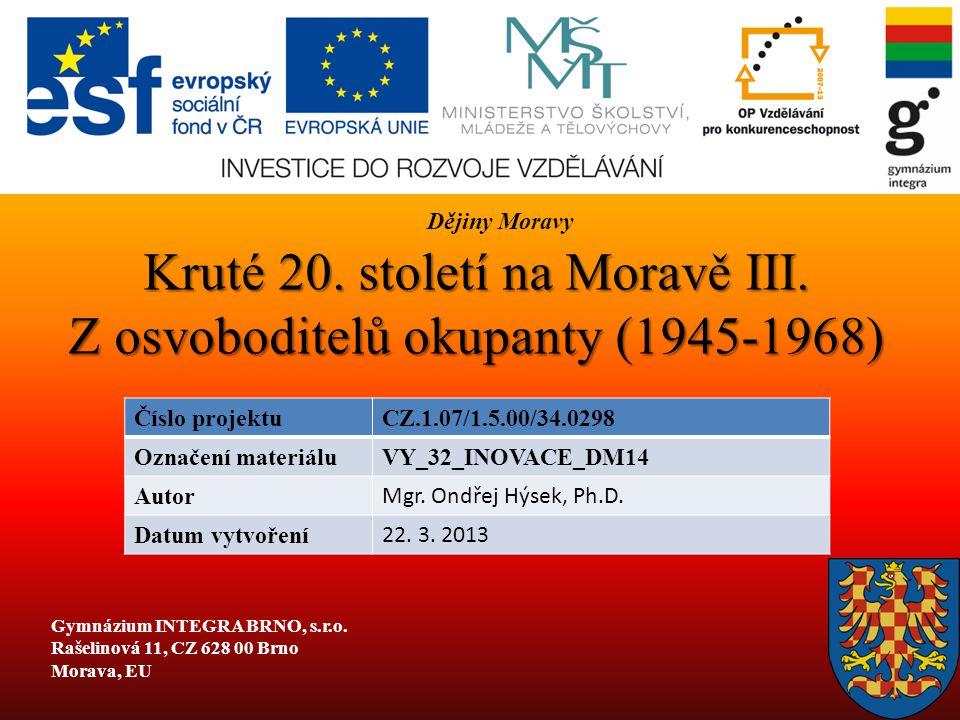 Kruté 20. století na Moravě III. Z osvoboditelů okupanty (1945-1968)