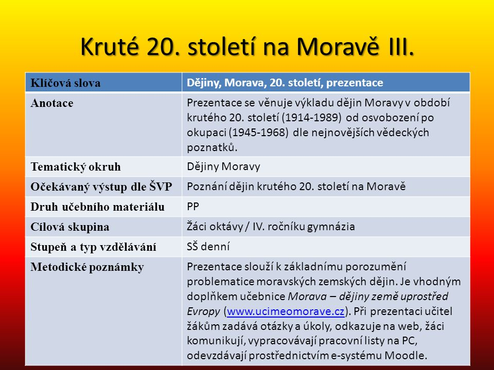 Kruté 20. století na Moravě III.