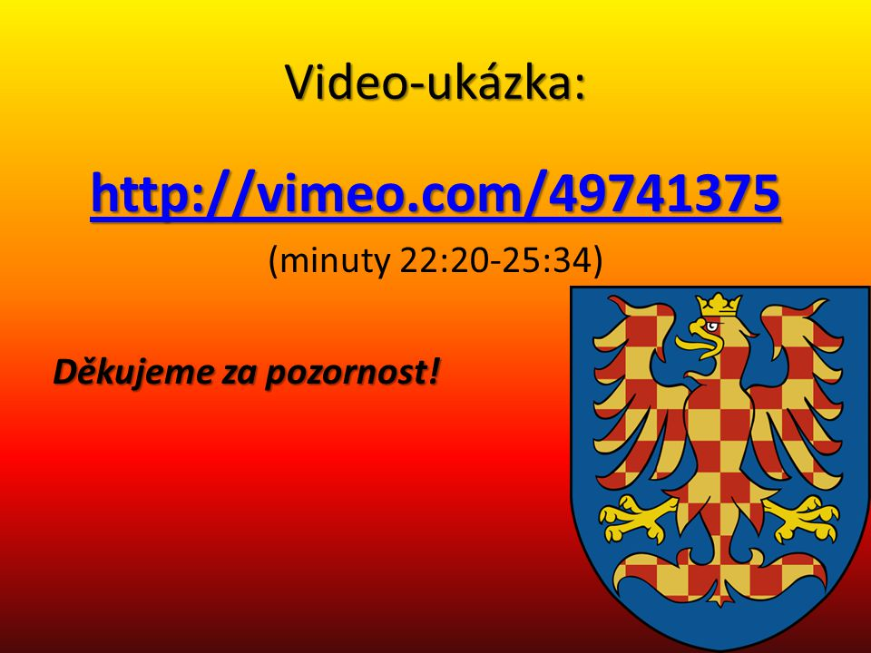 http://vimeo.com/49741375 Video-ukázka: (minuty 22:20-25:34)