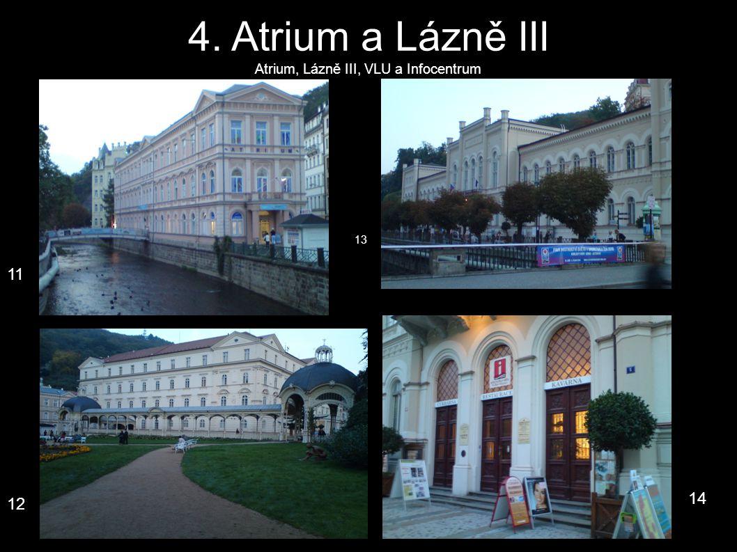 4. Atrium a Lázně III Atrium, Lázně III, VLU a Infocentrum