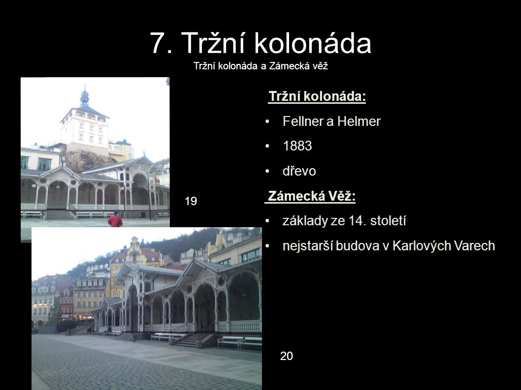 7. Tržní kolonáda Tržní kolonáda a Zámecká věž