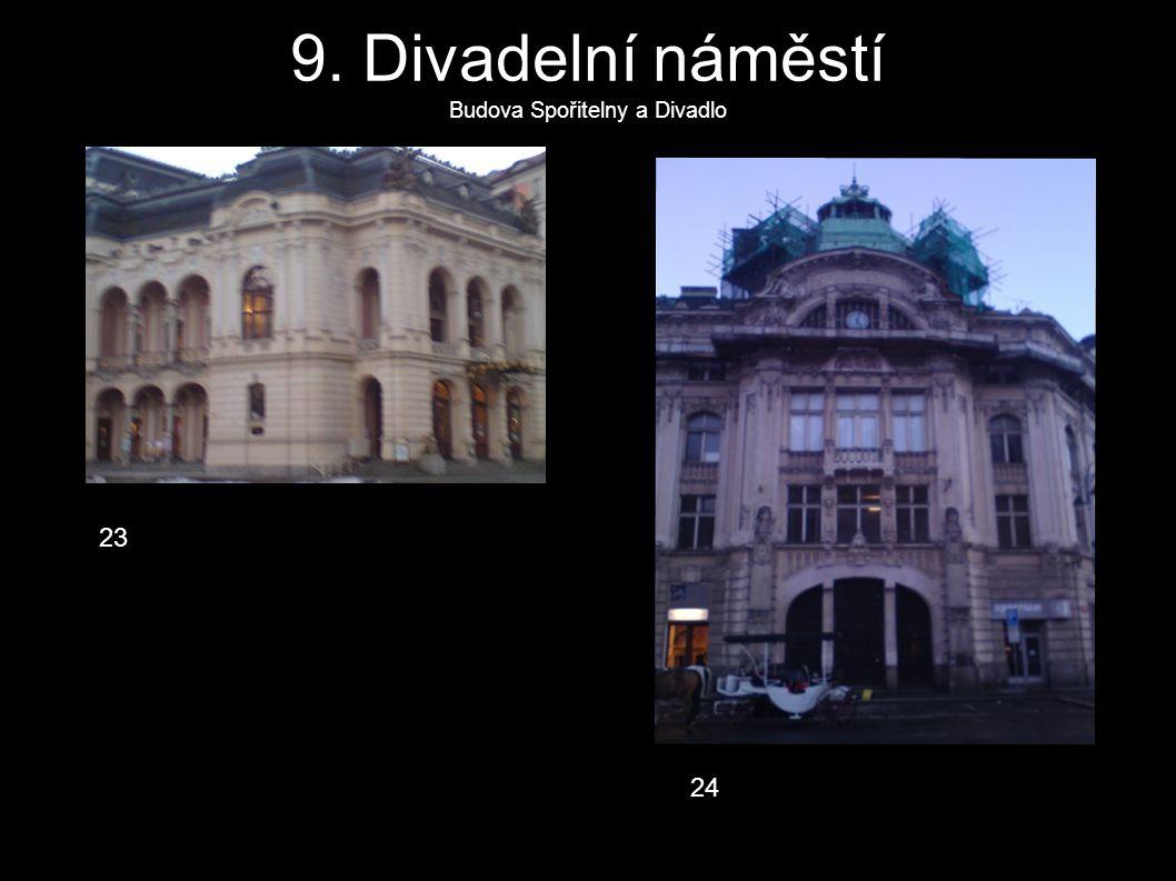 9. Divadelní náměstí Budova Spořitelny a Divadlo