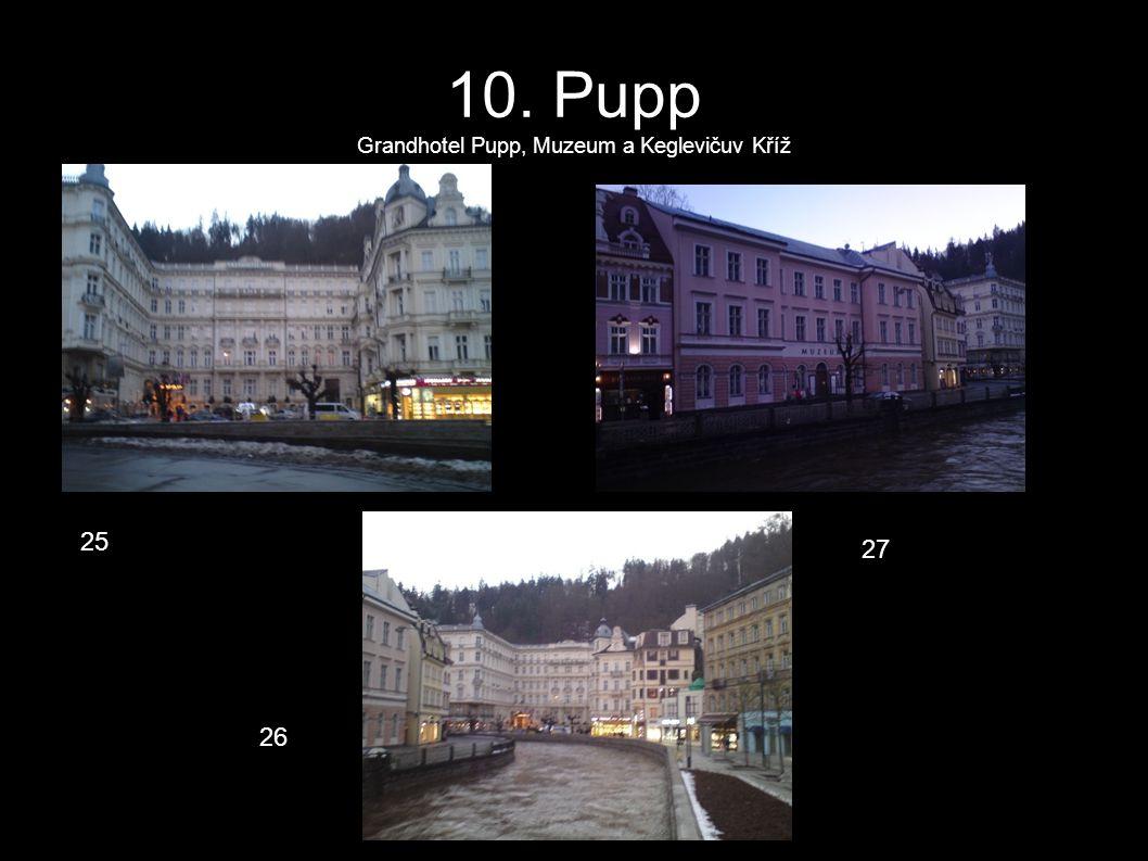 10. Pupp Grandhotel Pupp, Muzeum a Keglevičuv Kříž