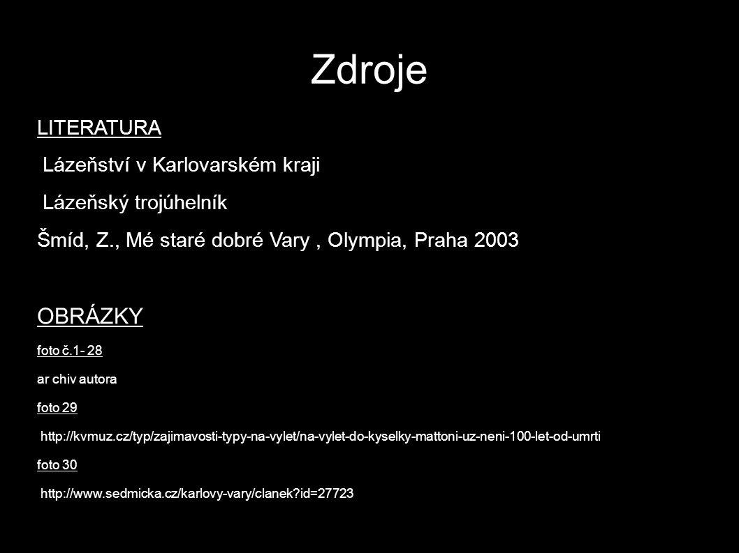 Zdroje OBRÁZKY LITERATURA Lázeňství v Karlovarském kraji