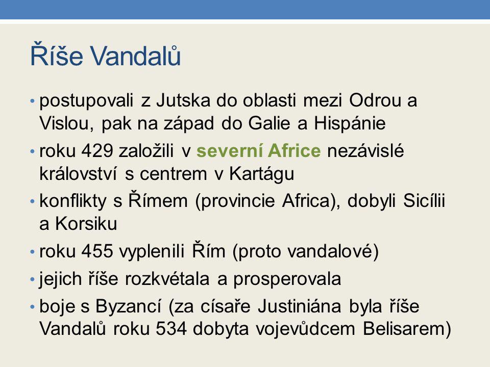 Říše Vandalů postupovali z Jutska do oblasti mezi Odrou a Vislou, pak na západ do Galie a Hispánie.