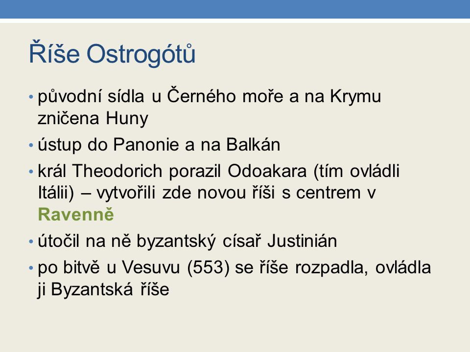 Říše Ostrogótů původní sídla u Černého moře a na Krymu zničena Huny