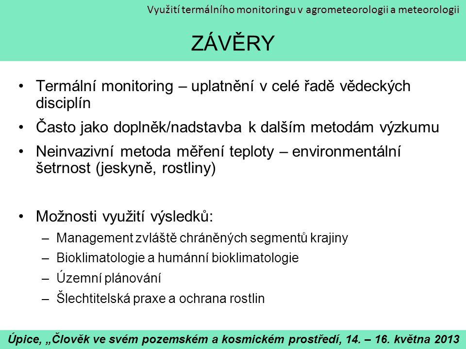 ZÁVĚRY Termální monitoring – uplatnění v celé řadě vědeckých disciplín