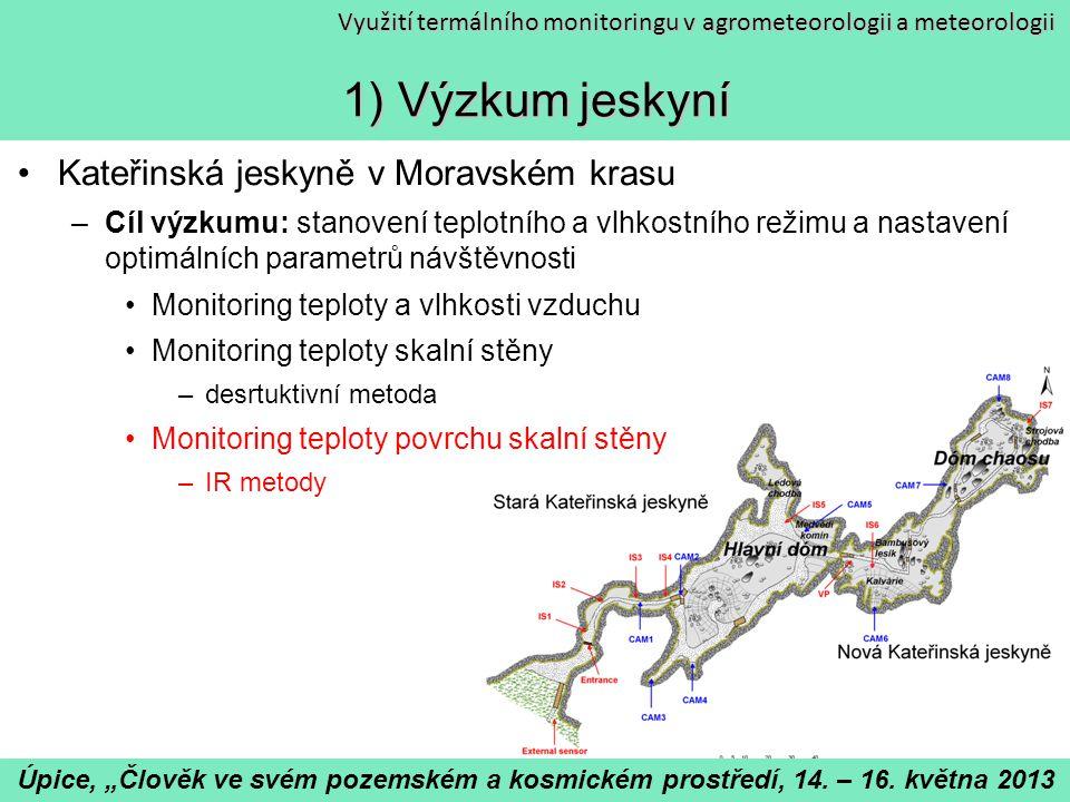 1) Výzkum jeskyní Kateřinská jeskyně v Moravském krasu