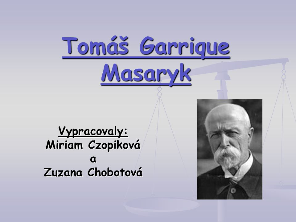 Tomáš Garrique Masaryk