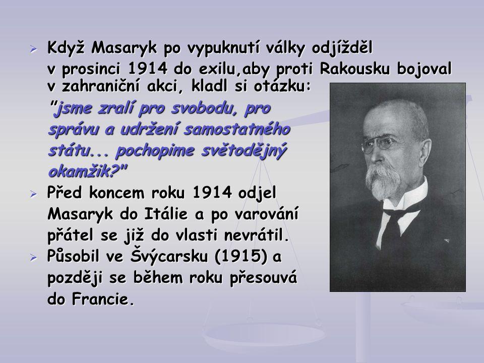 Když Masaryk po vypuknutí války odjížděl