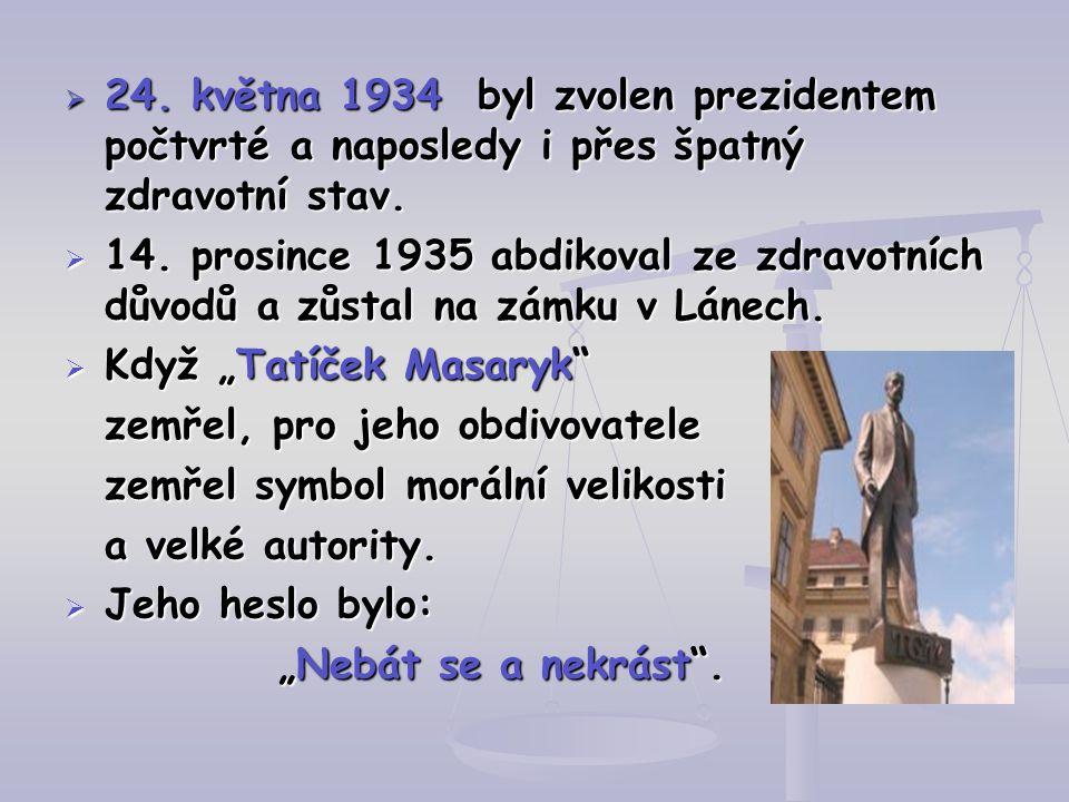 24. května 1934 byl zvolen prezidentem počtvrté a naposledy i přes špatný zdravotní stav.