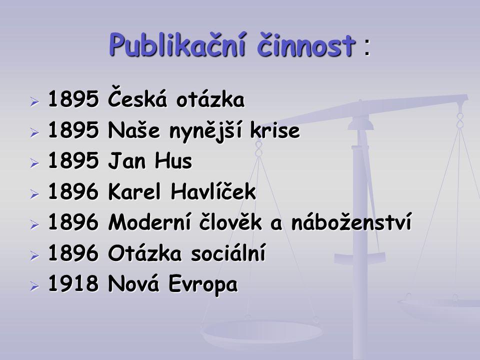 Publikační činnost : 1895 Česká otázka 1895 Naše nynější krise
