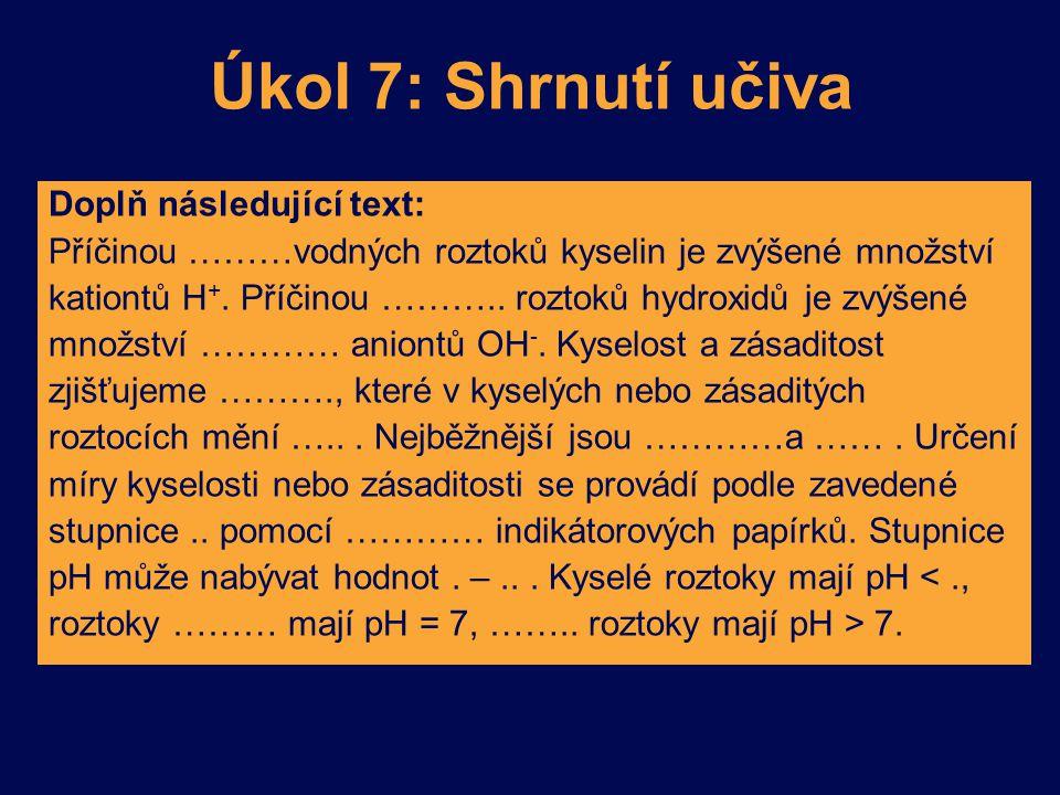 Úkol 7: Shrnutí učiva Doplň následující text:
