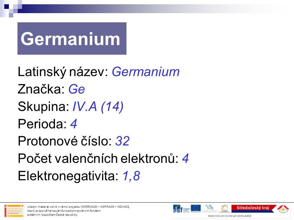Germanium Latinský název: Germanium Značka: Ge Skupina: IV.A (14)