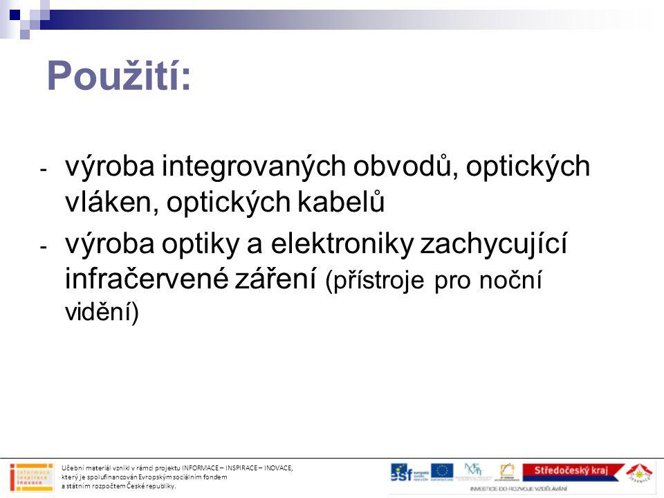 Použití: výroba integrovaných obvodů, optických vláken, optických kabelů.