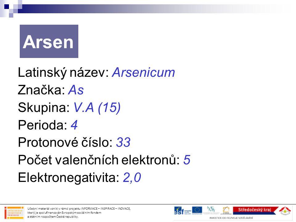 Arsen Latinský název: Arsenicum Značka: As Skupina: V.A (15)