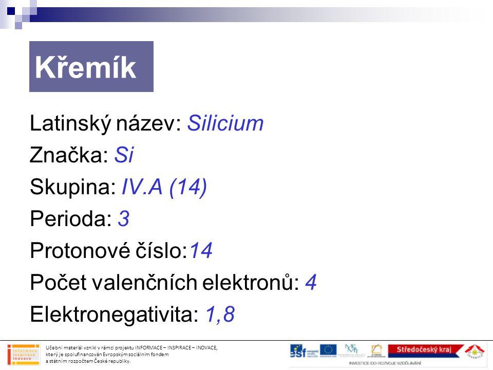 Křemík Latinský název: Silicium Značka: Si Skupina: IV.A (14)