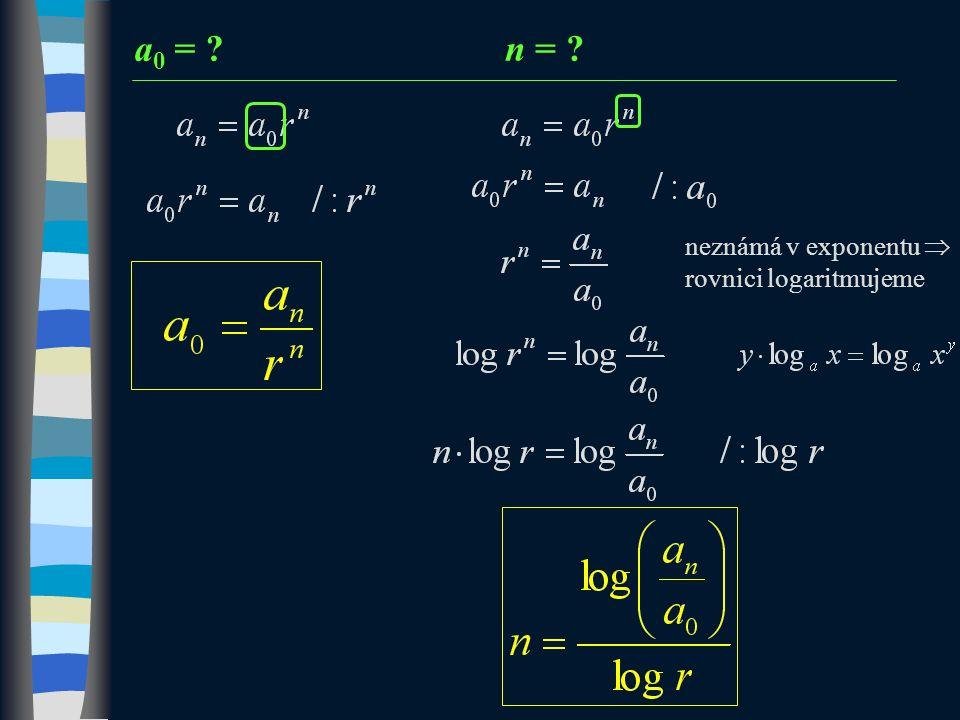 a0 = n = neznámá v exponentu  rovnici logaritmujeme 10