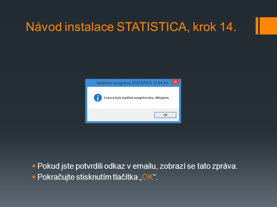 Návod instalace STATISTICA, krok 14.