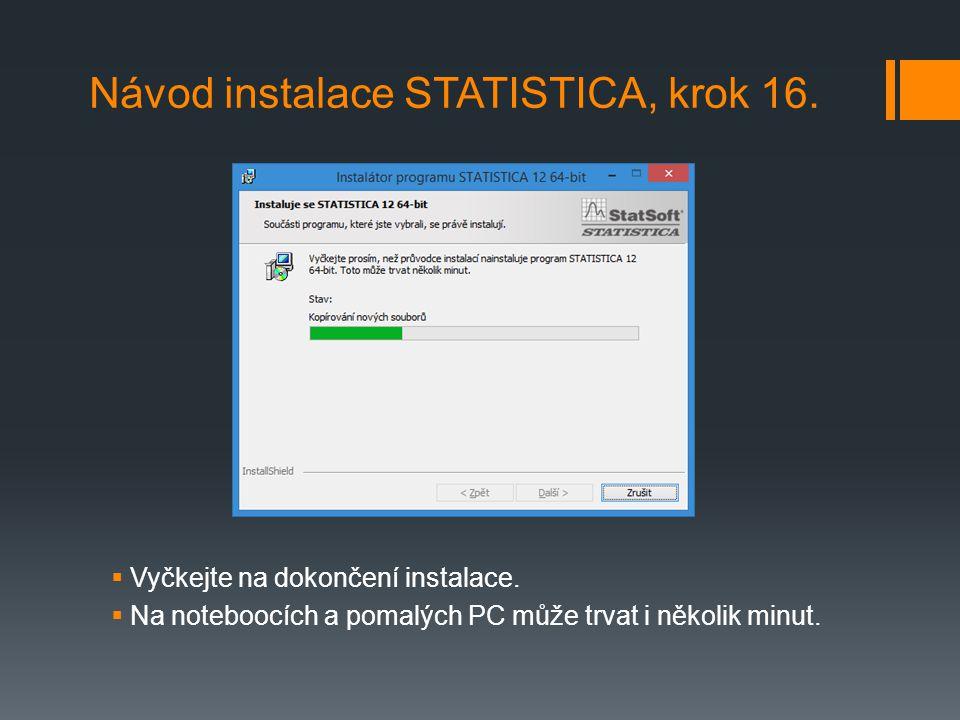 Návod instalace STATISTICA, krok 16.