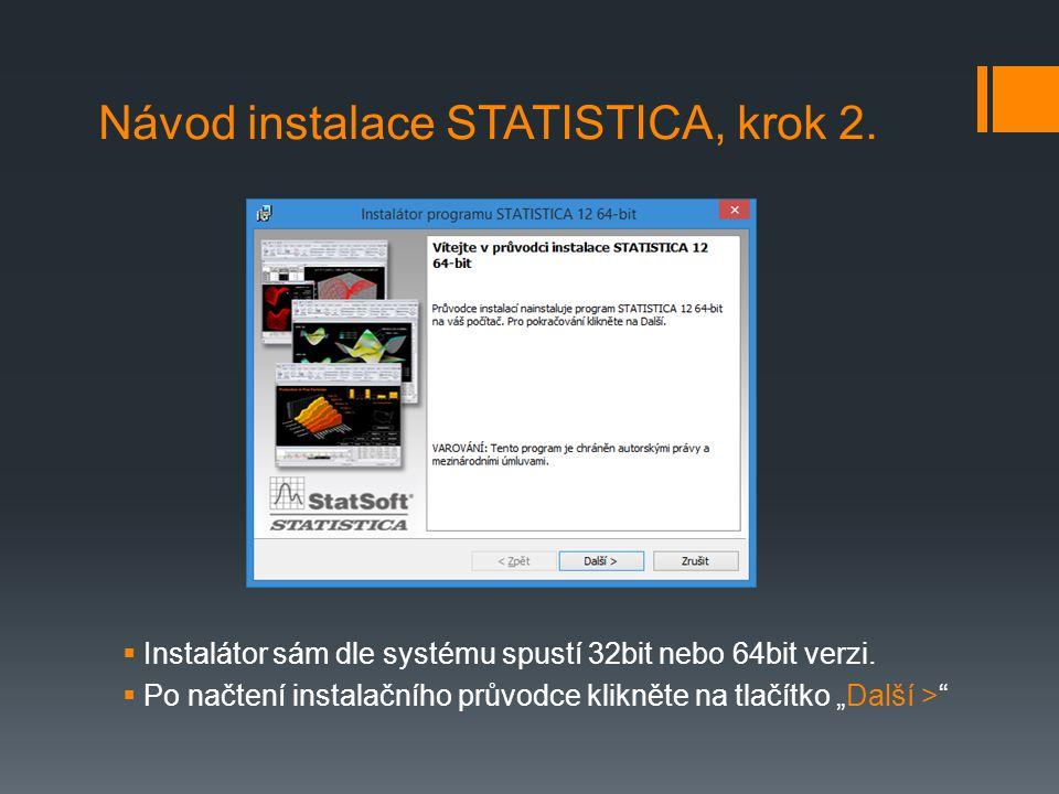 Návod instalace STATISTICA, krok 2.