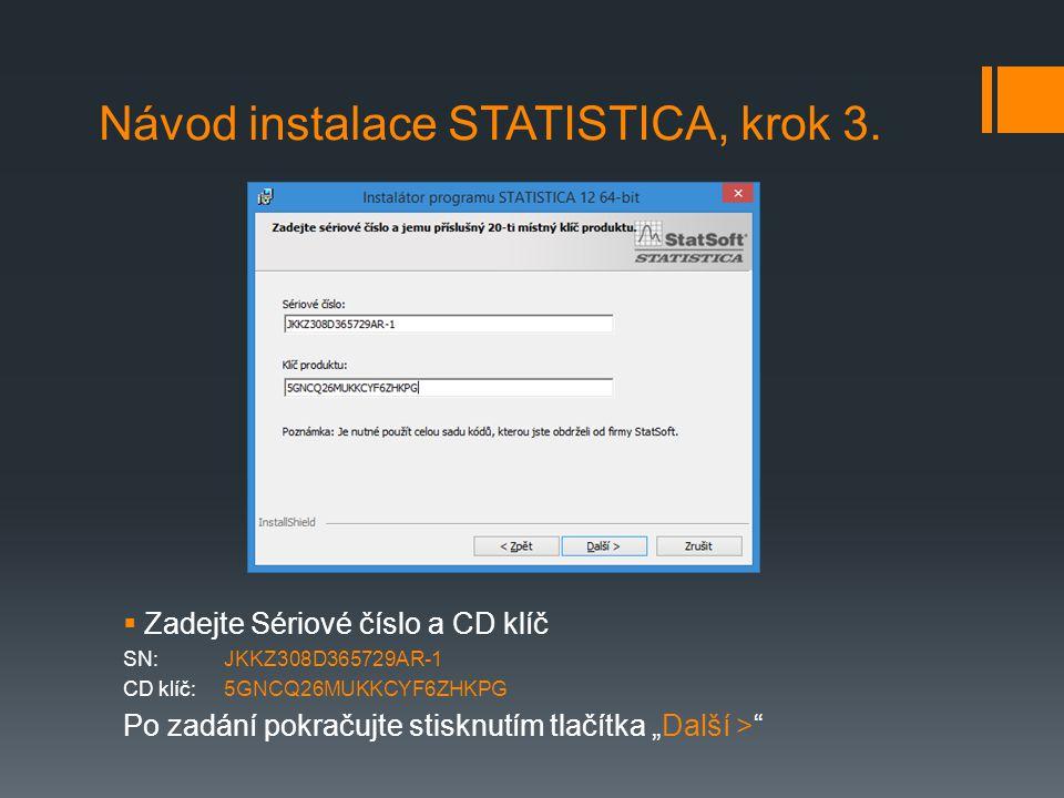 Návod instalace STATISTICA, krok 3.