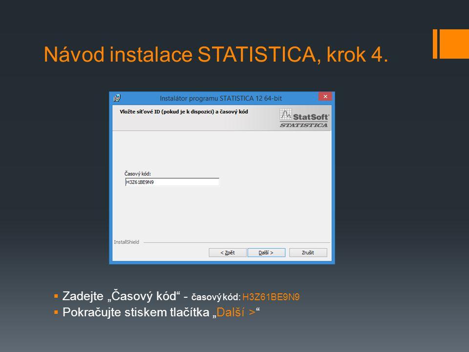 Návod instalace STATISTICA, krok 4.