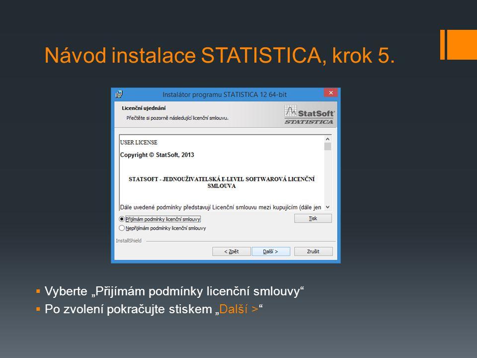 Návod instalace STATISTICA, krok 5.