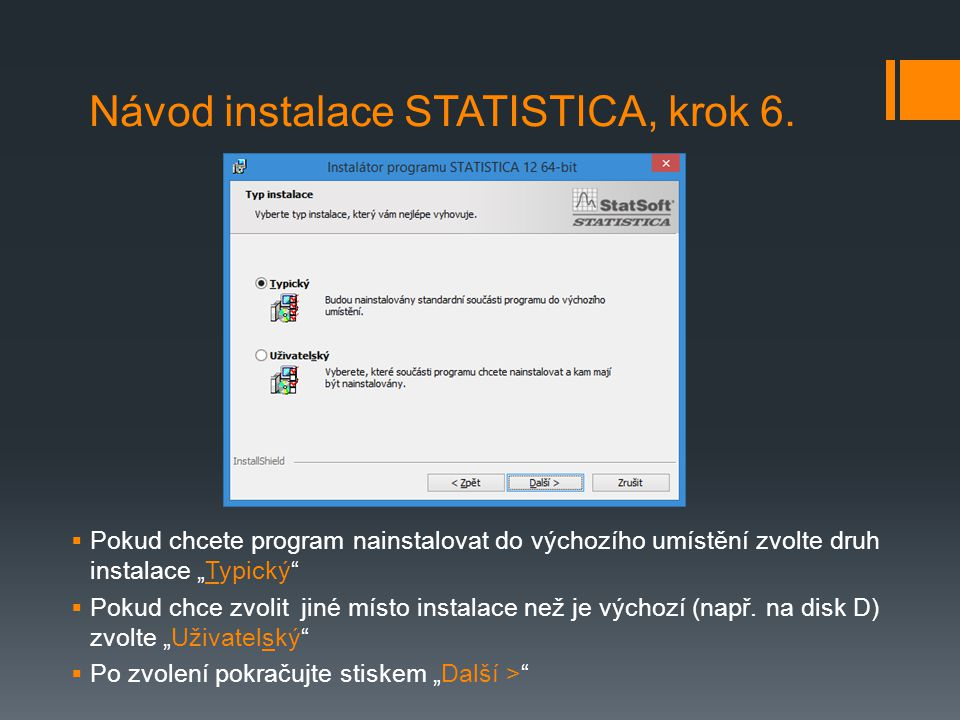 Návod instalace STATISTICA, krok 6.