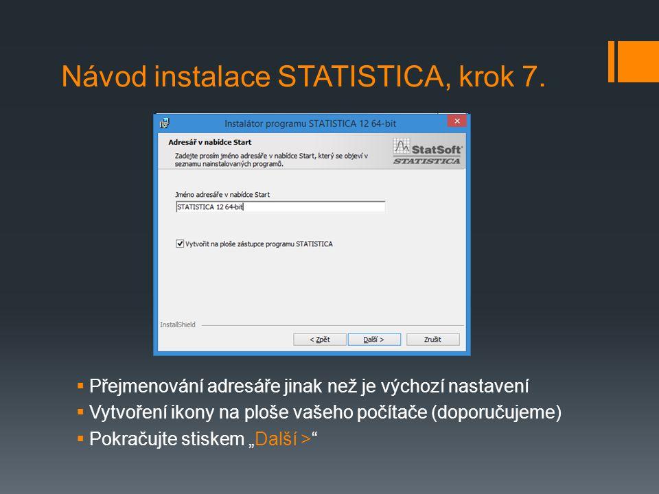 Návod instalace STATISTICA, krok 7.