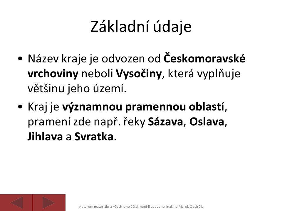 Základní údaje Název kraje je odvozen od Českomoravské vrchoviny neboli Vysočiny, která vyplňuje většinu jeho území.