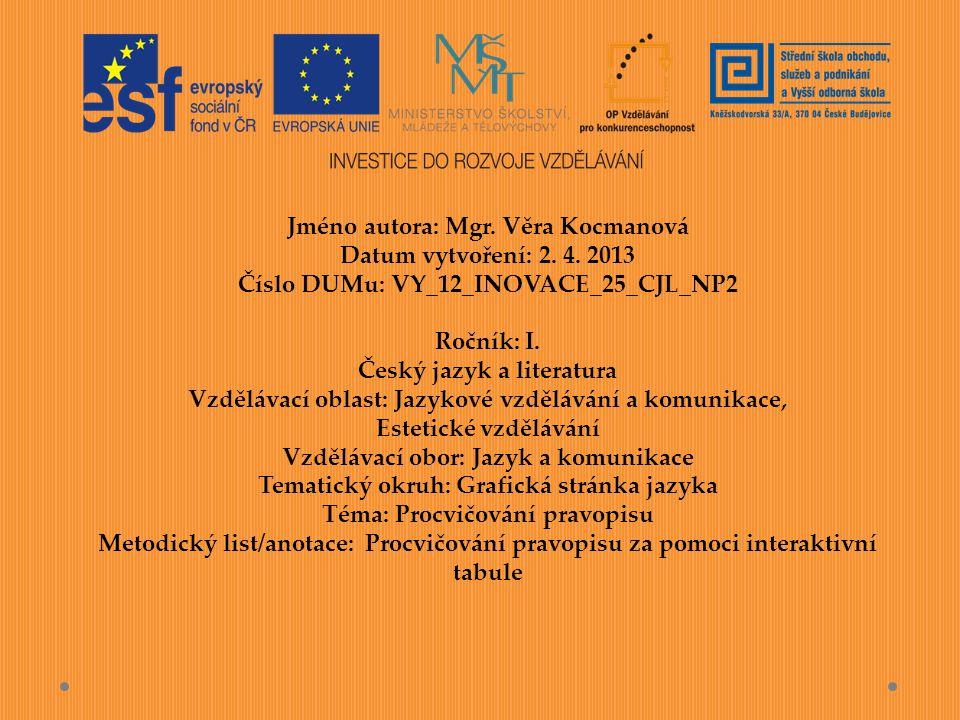 Jméno autora: Mgr. Věra Kocmanová Datum vytvoření: 2. 4. 2013