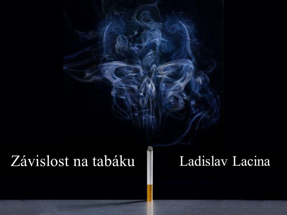 Závislost na tabáku Ladislav Lacina