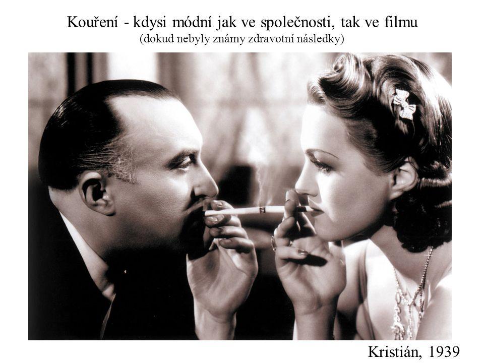 Kouření - kdysi módní jak ve společnosti, tak ve filmu (dokud nebyly známy zdravotní následky)