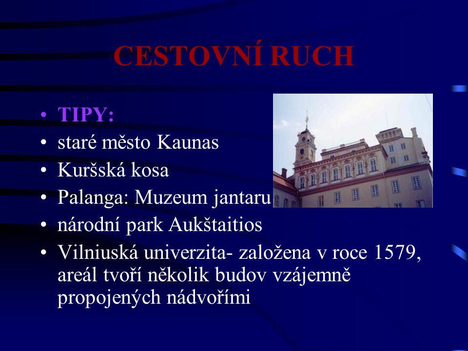 CESTOVNÍ RUCH TIPY: staré město Kaunas Kuršská kosa