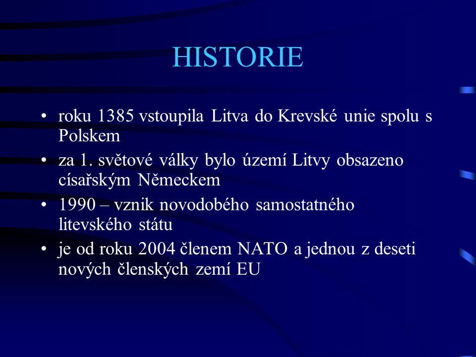 HISTORIE roku 1385 vstoupila Litva do Krevské unie spolu s Polskem