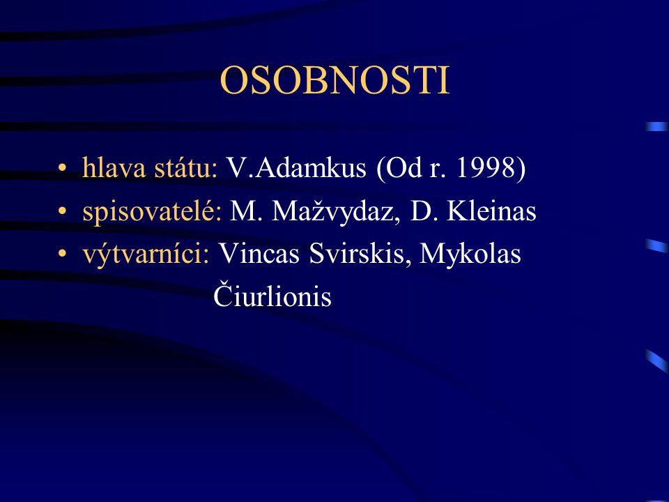 OSOBNOSTI hlava státu: V.Adamkus (Od r. 1998)